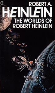 Heinlein, Robert A - The Worlds of Robert A Heinlein (collect