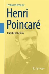 Henri Poincaré : impatient genius