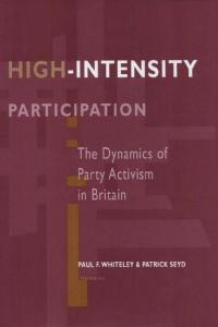 High-Intensity Participation: The Dynamics of Party Activism in Britain
