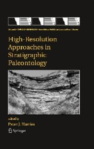 High-Resolution Approaches in Stratigraphic Paleontology (Topics in Geobiology)