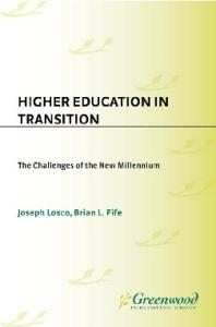 Higher Education in Transition: The Challenges of the New Millennium