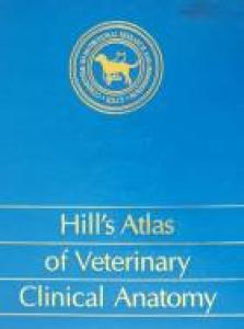 Hill's Atlas of veterinary clinical anatomy