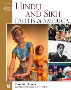 Hindu and Sikh Faiths in America (Faith in America Series)