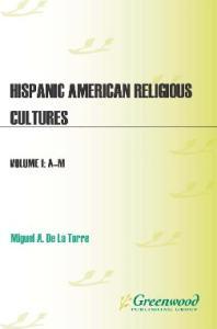 Hispanic American Religious Cultures  (2 volumes set)