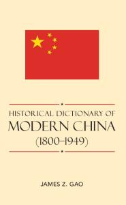 Historical Dictionary of Modern China (1800-1949) (Historical Dictionaries of Ancient Civilizations and Historical Eras)