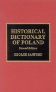 Historical Dictionary of Poland (Historical Dictionaries of Europe)