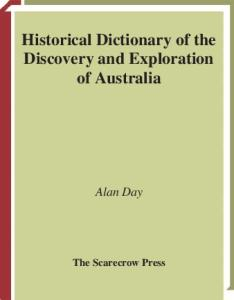 Historical Dictionary of the Discovery and Exploration of Australia (Historical Dictionaries Of Discovery And Exploration)