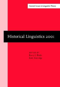 Historical linguistics 2001: Selected papers from the 15th International Conference on Historical Linguistics, Melbourne, 13-17 August 2001 (Current Issues in Linguistic Theory)