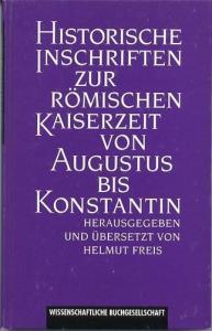 Historische Inschriften zur römischen Kaiserzeit von Augustus bis Konstantin