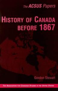 History of Canada Before 1867 (Acsus Papers)