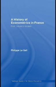 History of Econometrics in France (Routledge Studies in the History of Economics, Vol. 85)