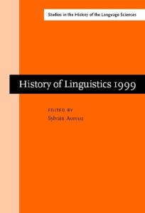 History of Linguistics: Selected Papers from the Eighth International Conference on the History of the Language Sciences, 14-19 September 1999, Fontenay-St.Cloud (Studies in the History of the Language Sciences 99