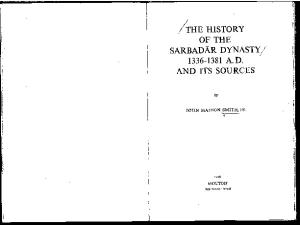 History of the Sarbadar Dynasty, 1336-1381, A.D., and Its Sources (Near Nad Middle East Monographs)