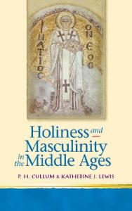 Holiness and Masculinity in the Middle Ages