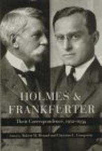 Holmes and Frankfurter: their correspondence, 1912-1934