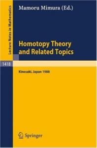 Homotopy Theory and Related Topics