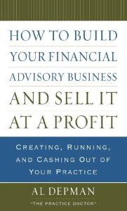 How to Build Your Financial Advisory Business and Sell It at a Profit