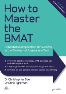 How to Master the BMAT: Unbeatable Preparation for Success in the BioMedical Admissions Test Third Edition