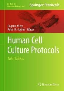 Human Cell Culture Protocols, Third Edition (Methods in Molecular Biology, v806)