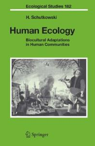 Human Ecology: Biocultural Adaptations in Human Communities (Ecological Studies)