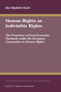 Human Rights as Indivisible Rights (International Studies in Human Rights)