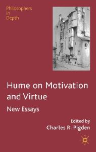 Hume on Motivation and Virtue: New Essays (Philosophers in Depth)