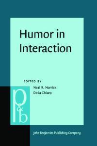 Humor in Interaction (Pragmatics and Beyond New Series)