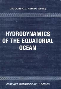 Hydrodynamics of the Equatorial Ocean: Proceedings of the 14th International Liege Colloquium on Ocean Hydrodynamics (Elsevier Oceanography Series)