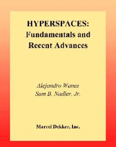 Hyperspaces: Fundamentals and Recent Advances