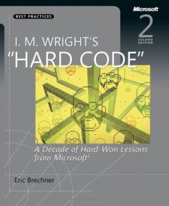 """I. M. Wright's """"Hard Code"""": A Decade of Hard-Won Lessons from Microsoft, 2nd Edition"""