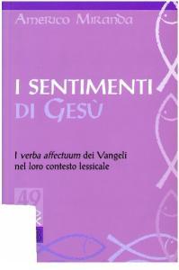 I sentimenti di Gesù: I verba affectuum dei Vangeli nel loro contesto lessicale