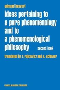 Ideas Pertaining to a Pure Phenomenology and to a Phenomenological Philosophy:  Studies in Phenomenology of the Constitution (Edmund Husserl Collected Works)