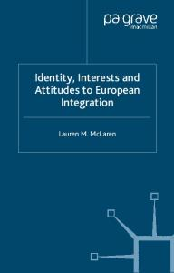 Identity, Interests and Attitudes to European Integration (Palgrave studies in European Union Politics)
