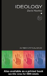 Ideology, 2nd Edition (The New Critical Idiom)