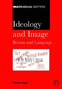 Ideology and Image: Britain and Language (Multilingual Matters)