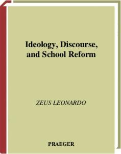 Ideology, Discourse, and School Reform (Critical Studies in Education and Culture Series)