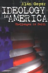 Ideology in America: Challenges to Faith