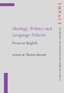 Ideology, politics, and language policies: focus on English