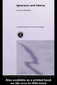 Ignorance and Liberty (Routledge Studies in Social and Political Thought)