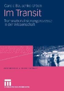Im Transit: Transnationalisierungsprozesse in der Wissenschaft