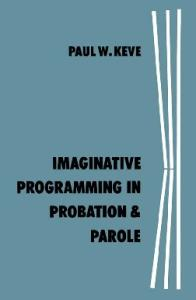 Imaginative Programming in Probation & Parole