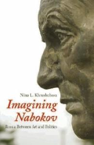Imagining Nabokov: Russia Between Art and Politics