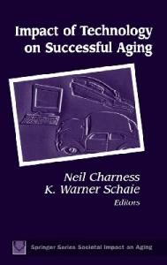 Impact of Technology on Successful Aging (Springer Series on the Societal Impact on Aging)