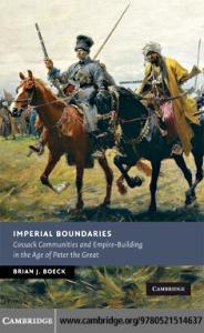 Imperial Boundaries: Cossack Communities and Empire-Building in the Age of Peter the Great (New Studies in European History)