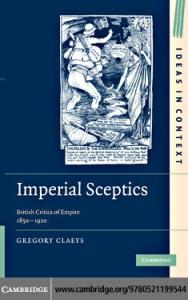 Imperial Sceptics: British Critics of Empire, 1850-1920