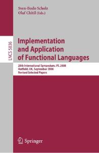 Implementation and Application of Functional Languages. IFL 2008 Revised Selected Papers (Lecture Notes in Computer Science)