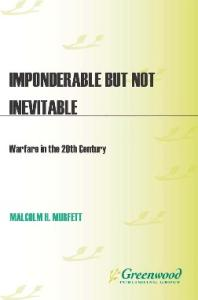 Imponderable but Not Inevitable: Warfare in the 20th Century (Praeger Security International)