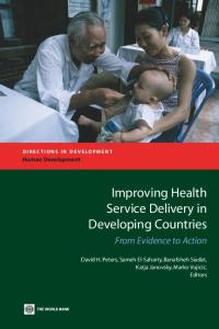 Improving Health Service Delivery in Developing Countries: From Evidence to Action (Directions in Development)