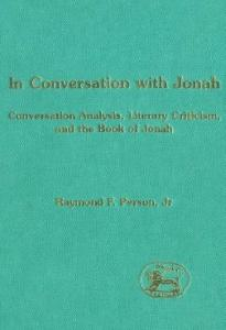 In Conversation with Jonah: Conversation Analysis, Literary Criticism, and the Book of Jonah  (JSOT Supplement)