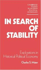 In Search of Stability: Explorations in Historical Political Economy (Cambridge Studies in Modern Political Economies)